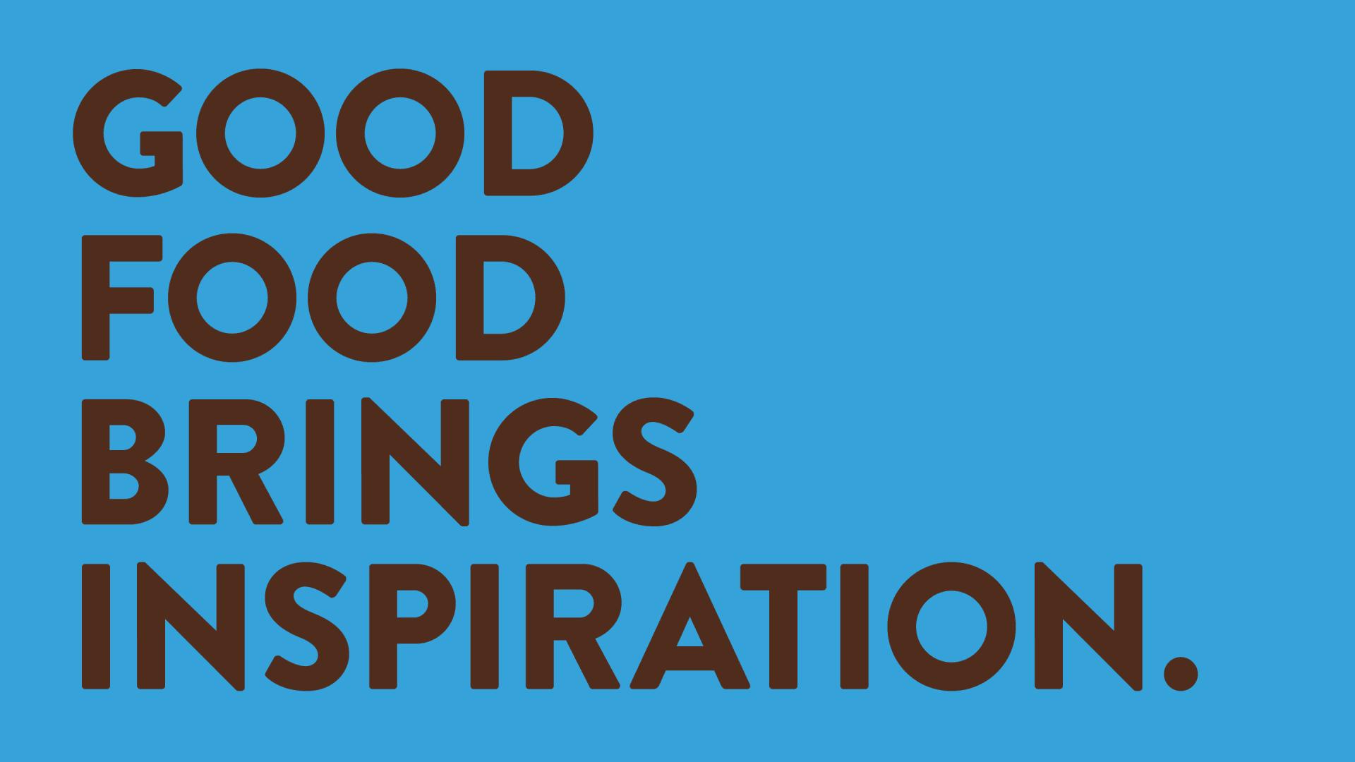 Cauldron brand messaging –good food brings inspiration