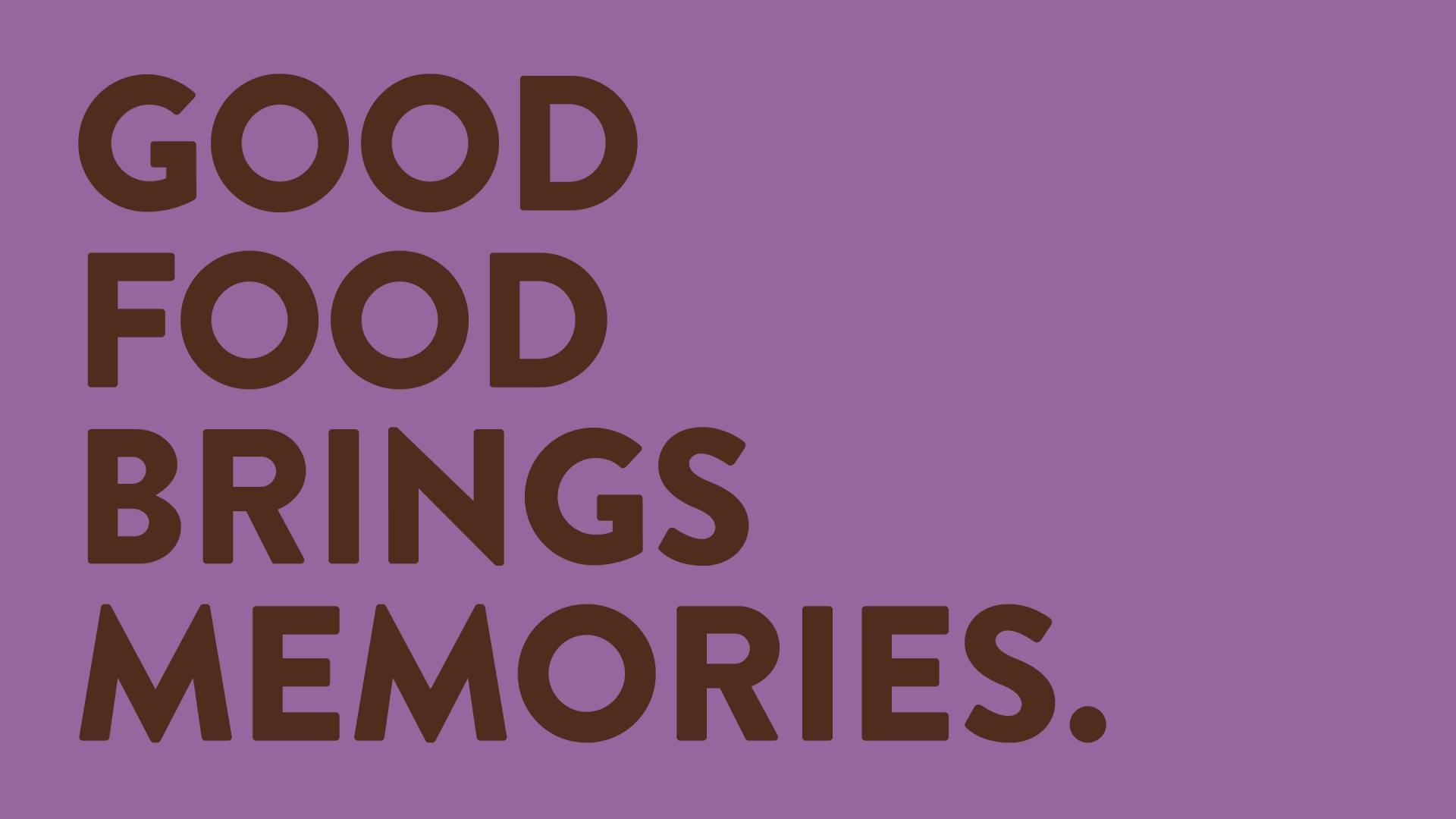 Cauldron brand messaging –good food brings memories
